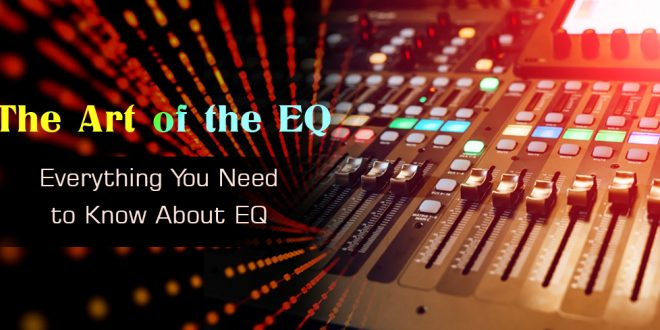 The Art of the EQ - SubBass Academy Guide