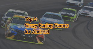Top 5 Crazy Racing Games for Android