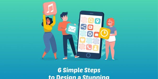 Design a Stunning Mobile Application