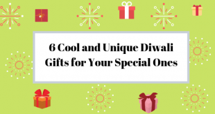 6 Cool and Unique Diwali Gifts for Your Special Ones