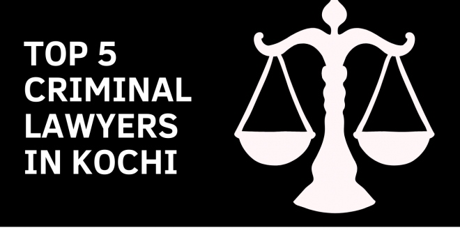 Top 5 Criminal Lawyers In Kochi