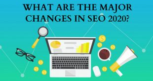 What Are The Major Changes In Seo 2020?