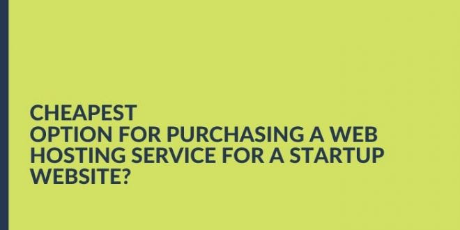 Cheapest Option For Purchasing A Web Hosting Service