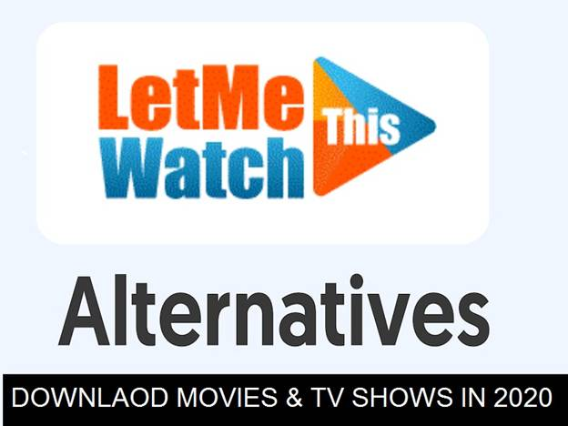 Best Alternatives ToLetMeWatchThis In 2020