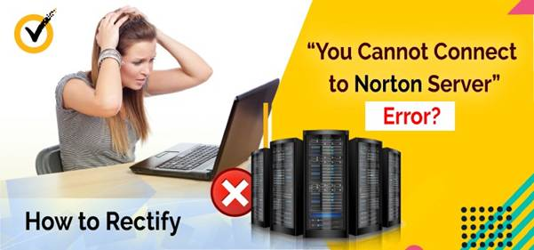 You Cannot Connect To Norton Server