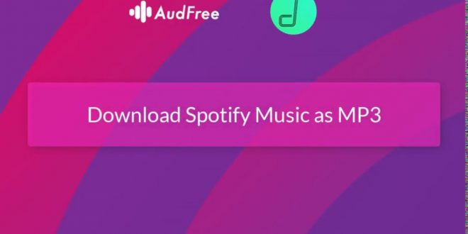 How To Download Spotify Music For Free With AudFree Spotify Downloader